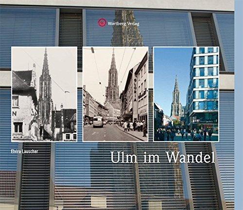 Ulm im Wandel (Farbbildband)