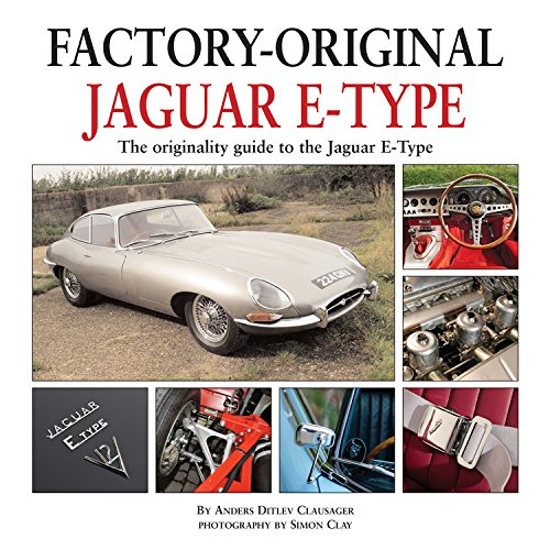 Factory Original Jaguar E-Type: the Originality Guide to the Jaguar E-Type