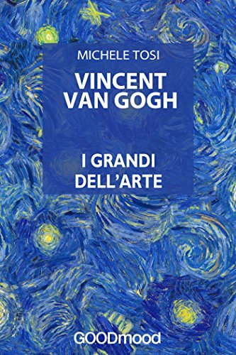 Vincent Van Gogh (I grandi dellArte)