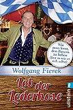 Buchinformationen und Rezensionen zu Lob der Lederhose von Wolfgang Fierek