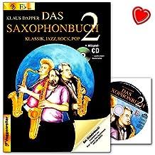 El libro Saxofón 2(EB)–Segunda parte de la exitosa Saxofón Escuela de Klaus Dapper 19lektionen con ejercicios de clásico, Jazz, Rock y Pop–Libro con CD,–Partituras 9783802406126