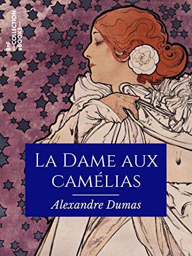 Couverture du livre La Dame aux camélias (Classiques)