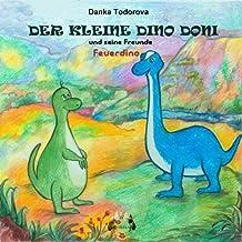 Der kleine Dino Doni und seine Freunde: Feuerdino