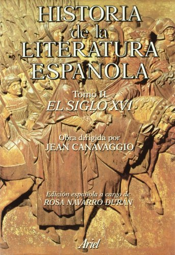 Historia literatura española. El siglo XVI (Ariel Letras)