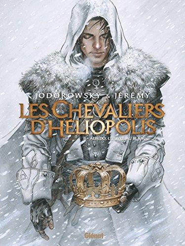 Les Chevaliers d'Héliopolis - Tome 02: Albedo, L'Oeuvre au blanc par Alejandro Jodorowsky