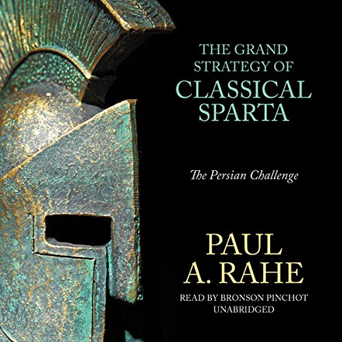The Grand Strategy of Classical Sparta  Audiolibri