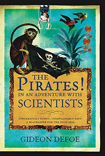 The Pirates! In an Adventure with Scientists por Gideon Defoe