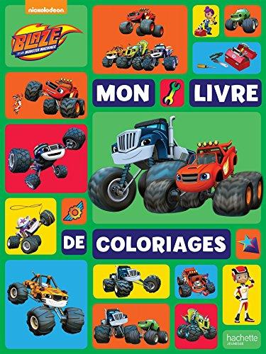 Blaze et les monsters machines : Mon livre de coloriages