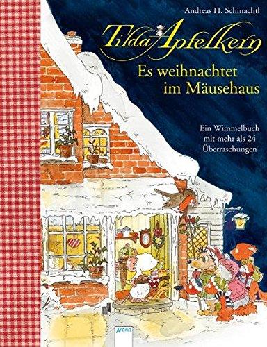 Es weihnachtet im Mäusehaus: Ein Wimmelbilderbuch mit mehr als 24 Überraschungen (Tilda Apfelkern)