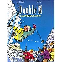 Double M, tome 4 : Les Pions de Mr K