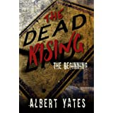 The Dead Rising: The Beginning