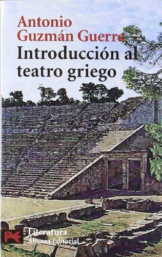 Introducción al teatro griego (El Libro De Bolsillo - Humanidades) por Antonio Guzmán Guerra