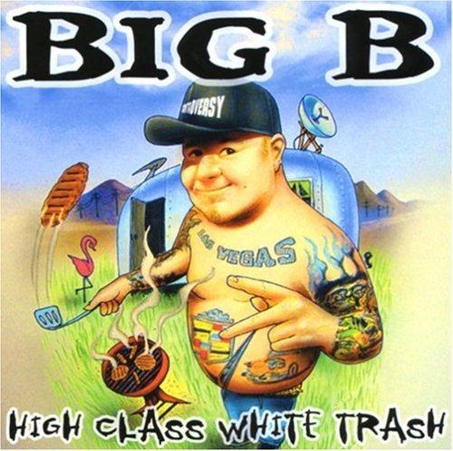 Image of High Class White Trash by Big B (2004-01-20)