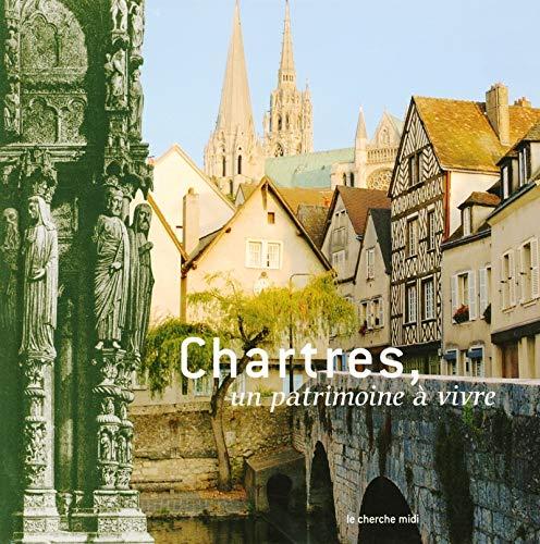 Chartres, un Patrimoine à vivre par Nadine BERTHELIER