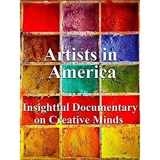 Artists in America Insightful Documentary on Creative Minds