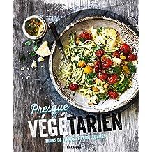 Presque végétarien: Moins de viande, plus de légumes !