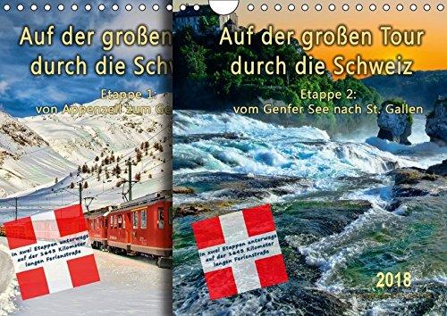 Tour Großes Poster (Auf der großen Tour durch die Schweiz, Etappe 2, Genfer See nach St. Gallen (Wandkalender 2018 DIN A4 quer): Auf der