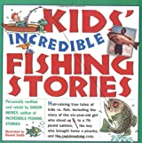 Kid's Incredible Fishing Stories