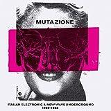 Mutazione: Italian Electronic & New Wave Underground 1980 - 1988