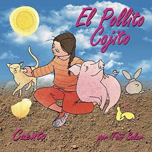 El Pollito Cojito: Cuentos Infantiles Solidarios (Cuentos Solidarios nº 5) por Toñi Soler