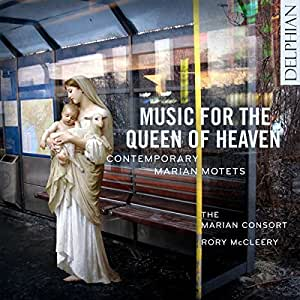 Music for the Queen of Heaven; Contemporary Marian Motets