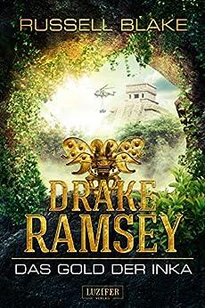 Drake Ramsey: Das Gold der Inka: Thriller, Abenteuer