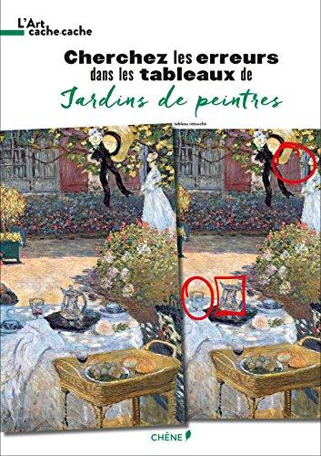 Cherchez les erreurs dans les tableaux de Jardins de peintres