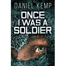 Once I Was A Soldier (Lies And Consequences Book 2) (English Edition)