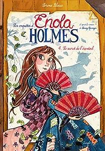 """Afficher """"Les Enquêtes d'Enola Holmes n° 4 Le Secret de l'éventail"""""""