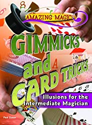 Gimmicks and Card Tricks: Illusions for the Intermediate Magician (Amazing Magic)