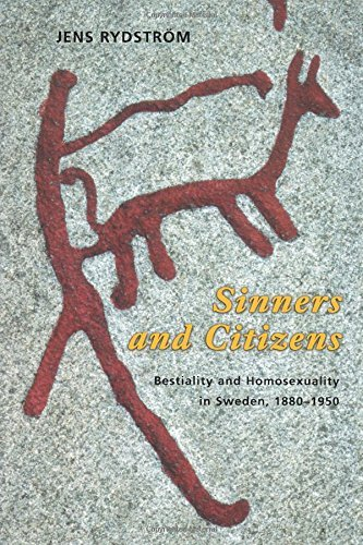 Sinners and Citizens: Bestiality And Homosexuality In Sweden, 1880-1950 (Chicago Series on Sexuality, History, and Society) by Jens Rydstrom (15-Nov-2003) Paperback