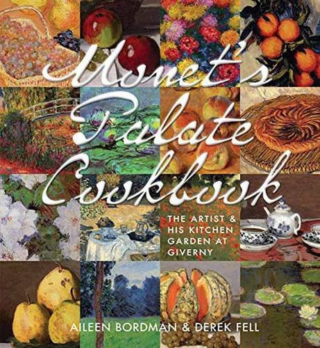 Kitchen Garden Cookbook (Monet's Palate Cookbook: The Artist and His Kitchen Garden at Giverny)