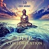 Deep Contemplation: 50 Zen Music – Calm Sounds for Long Meditation, Healing Bells and Flute Music, Ant Stress Melody, Tranquility