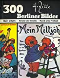 Heinrich Zille: 300 Berliner Bilder - Mein Milljöh · Kinder der Straße · Rund ums Freibad