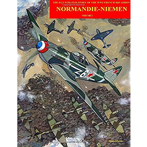 Normandie-Niemen: Illustrated story on the famous Free French figther squadron in Russia during WW2: Volume 1