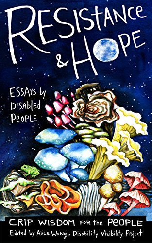 Resistance and Hope: Essays by Disabled People (English Edition)