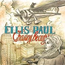 Chasing Beauty by Ellis Paul (2014-07-04)