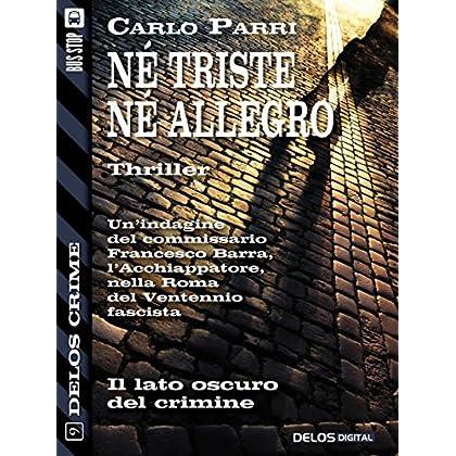 Né Triste, Né Allegro (Delos Crime)