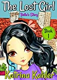 #6: The Lost Girl - Book 1: Bella's Story: Books for Girls Aged 9-12