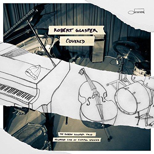 Covered (The Robert Glasper Tr...