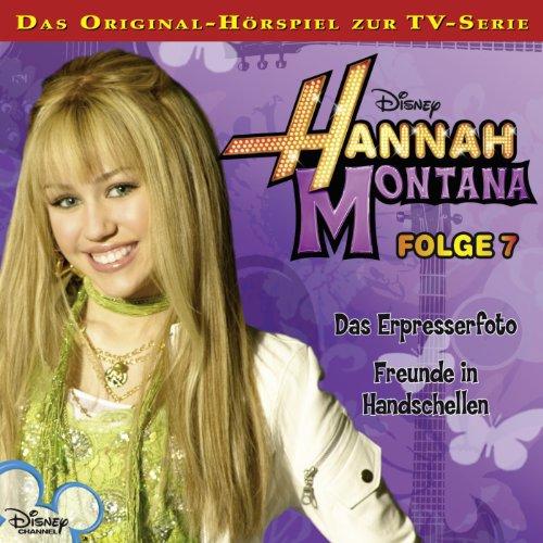 Das Erpresserfoto / Freunde in Handschellen: Hannah Montana 7