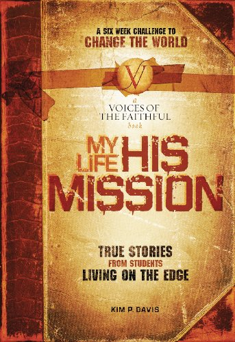 My Life, His Mission: A Six Week Challenge to Change the World (English Edition) (International Mission Board)