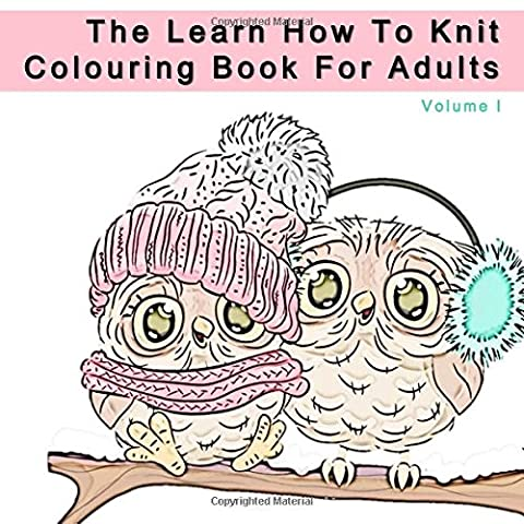 The Learn How To Knit Colouring Book For Adults: Anti