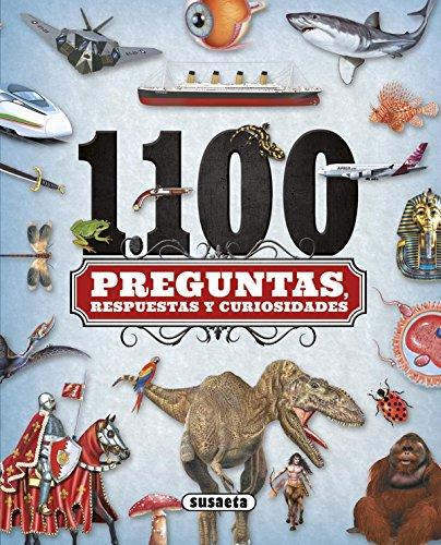 1100 Preguntas, respuestas y curiosidades por Susaeta Edicones S A
