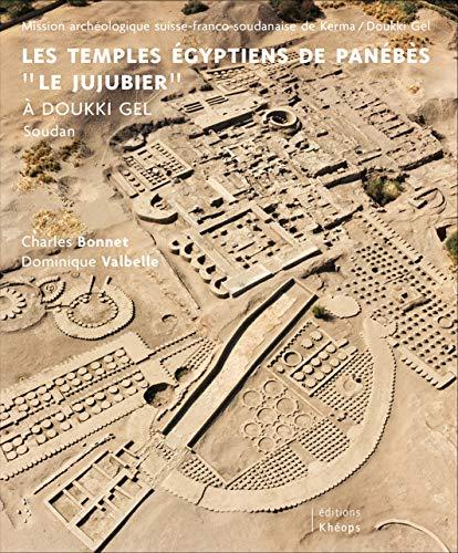 Les temples égyptiens de Panébès, Le jujubier, à Doukki Gel, Soudan par Charles Bonnet et Dominique Valbelle