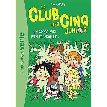 Le Club des Cinq Junior 01 - Un après-midi bien tranquille...