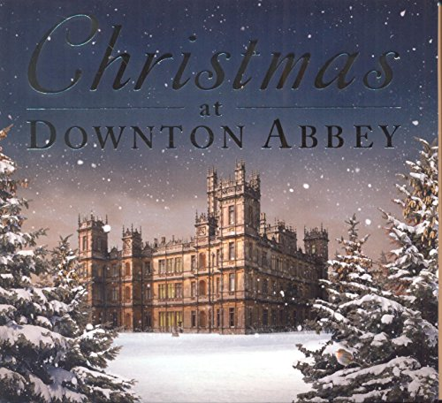 Christmas at Downton Abbey (Downton Cd Abbey)