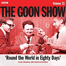 The Goon Show: Volume 33: Four episodes of the anarchic BBC radio comedy
