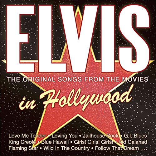 Elvis In Hollywood - The Original Songs From The Movies