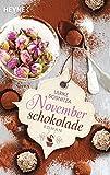 Novemberschokolade: Roman von Ulrike Sosnitza